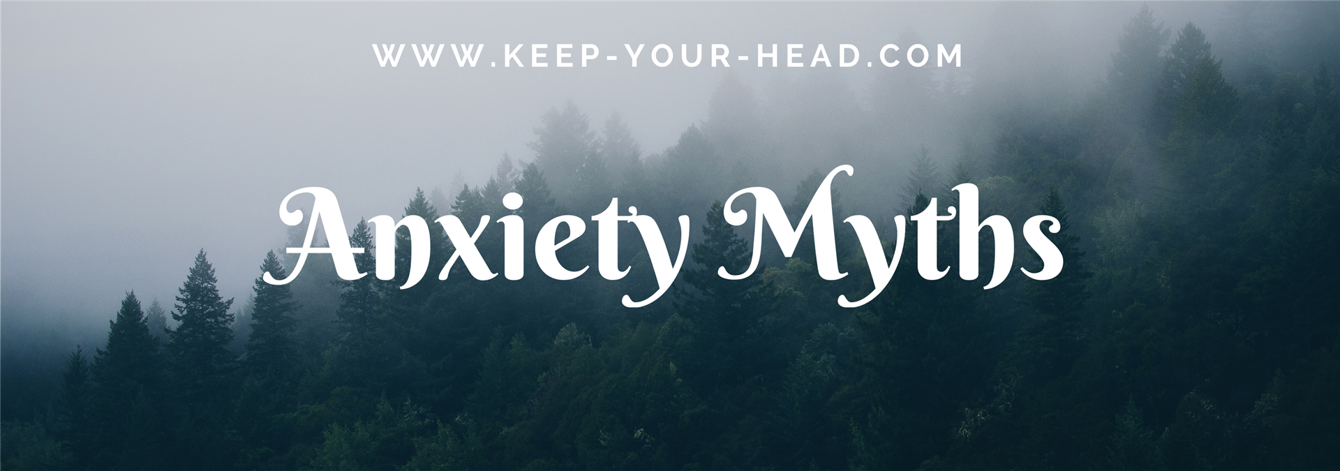 Anxiety Myths Blog Post Banner
